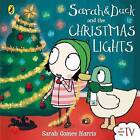 Sarah and Duck and the Christmas Lights by Sarah Gomes Harris (Board book, 2015)