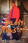 Daddy, R U a Monster? by Richard Martin Jr (Paperback / softback, 2012)