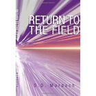 Return to the Field by S D Murdoch (Hardback, 2011)