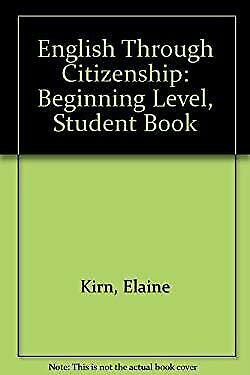 English Through Citizenship Beginning Student Book by Kirn, Elaine