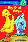 Big Bird Says...: A Game to Read and Play: Sesame Street by Sharon Lerner (Paperback, 1985)