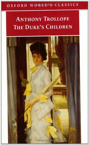 1 of 1 - The Duke's Children (Oxford World's Classics) By Anthony Trollope, Hermione Lee