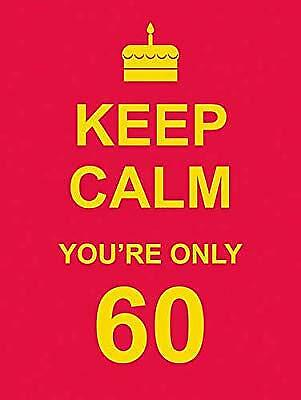 Keep Calm Youre Only 60, ., Used; Good Book
