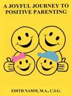 a Joyful Journey to Positive Parenting 9781434342577 by Edith Namm Book