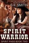 Spirit Warrior: Spirit Pass by S E Smith (Paperback / softback, 2015)