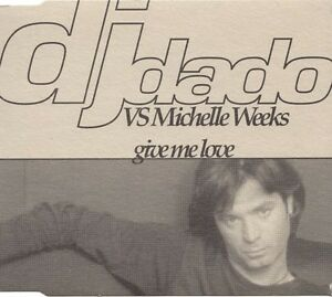 DJ-Dado-vs-Michelle-Weeks-Maxi-CD-Give-Me-Love-Italy-M-EX