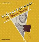 Vintage Knitwear: for Modern Knitters by Lise-Lotte Lystrup (Hardback, 2008)