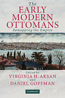 The Early Modern Ottomans: Remapping the Empire by Cambridge University Press (Hardback, 2007)