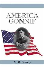 America Gonnif by E. M. Nolbay (2000, Hardcover)