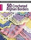 50 Crocheted Afghan Borders (Leisure Arts #4382) by Rita Weiss Creative Part (Paperback / softback)