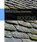Practical Building Conservation: Roofing by Historic England (Hardback, 2014)