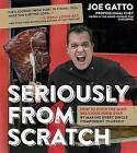 Seriously from Scratch by Joe Gatto (Paperback, 2016)