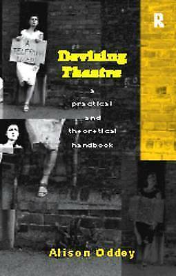 Devising Theatre. A Practical and Theoretical Handbook by Oddey, Alison (Paperba