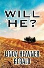 Will He? by Linda Heavner Gerald (Paperback / softback, 2013)