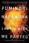 Last Winter We Parted by Fuminori Nakamura (Paperback, 2015)
