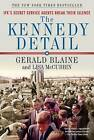 The Kennedy Detail: JFK's Secret Service Agents Break Their Silence by Gerald Blaine, Lisa McCubbin (Paperback / softback)