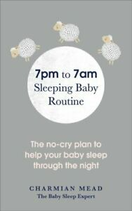 7pm-to-7am-Sleeping-Baby-Routine-The-no-cry-plan-to-help-your-b-9781785041761