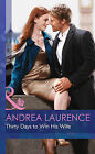 Thirty Days to Win His Wife by Andrea Laurence (Hardback, 2015)