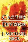 Cactus Division by J Michael Beck (Paperback / softback, 2012)