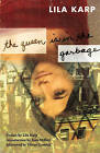 The Queen is in the Garbage by Lila Karp (Paperback, 2007)