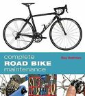 Complete Road Bike Maintenance by Guy Andrews (Paperback, 2013)
