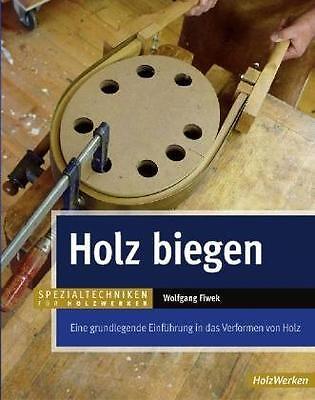 Buch ** Holz biegen ** W. Fiwek - Einführung in das Verformen von Holz, Ansichts