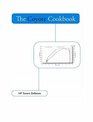 The Coyote Cookbook for HP Tuners Software (Ford Tuning) NEW   eBay
