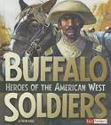 Buffalo Soldiers: Heroes of the American West by Brynn Baker (Hardback, 2015)