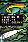 Twentieth Century Theologians: A New Introduction to Modern Christian Thought by Philip Kennedy (Paperback, 2010)