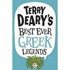 Terry Deary's Best Ever Greek Legends by Terry Deary (Paperback, 2014)