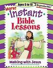 Instant Bible Lessons: Walking with Jesus: Ages 5-10 by Pamela J Kuhn (Paperback, 2004)