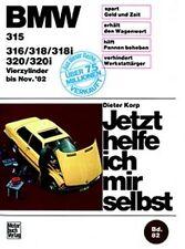 REPARATURANLEITUNG JETZT HELFE ICH MIR SELBST 82 BMW 315 316 318 318i 320 320i V