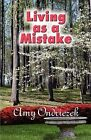 Living as a Mistake by Amy Ondriezek 9781604748666 Paperback 2008