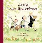 All the Dear Little Animals by Ulf Nilsson (Hardback, 2009)