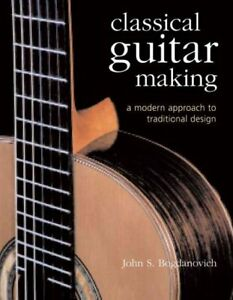 Classical-Guitar-Making-A-Modern-Approach-to-Traditional-Design-Hardcover