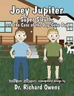 Joey Jupiter, Super Sleuth, and the Case of the Dog-Gone Dog by Dr Richard Owens (Paperback / softback, 2012)