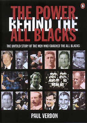 (Good)-The Power Behind the All Blacks: The Untold Story of the Men Who Coached