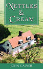 Nettles and Cream by John Calver (Paperback / softback, 2005)