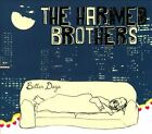 Better Days [Digipak] by The Harmed Brothers (CD, 2013, Fluff & Gravy Records)