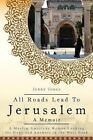 All Roads Lead to Jerusalem: A Muslim American Woman Looking for Hope and Answers in the West Bank by Jenny Lynn Jones (Paperback / softback, 2014)