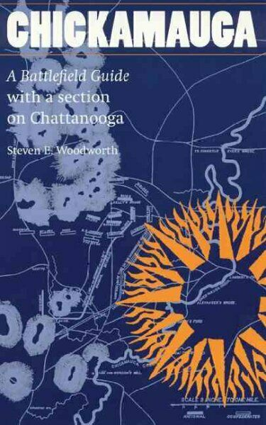 Chickamauga : A Battlefield Guide With a Section on Chattanooga, Paperback by...