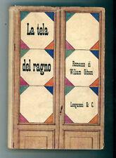 GIBSON WILLIAM LA TELA DEL RAGNO LONGANESI 1955 I° EDIZ. LA GAJA SCIENZA 109
