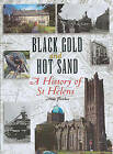Black Gold and Hot Sand: A History of St.Helens by Mike Fletcher (Hardback, 2002)
