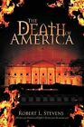 The Death of America by Robert L Stevens (Paperback / softback, 2012)