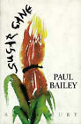 Sugar Cane by Paul Bailey (Hardback, 1993)