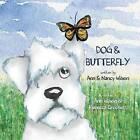 Dog & Butterfly by Ann Wilson, Nancy Wilson (Paperback / softback, 2014)