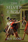 The Silver Eagle by Ben Kane (Paperback / softback, 2011)