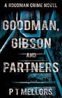 Goodman, Gibson and Partners: A Goodman Crime Novel by P.T. Mellors (Paperback, 2015)