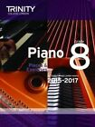Piano 2015-2017: Pieces & Exercises for Trinity College London Exams, 2015-2017: Grade 8 by Trinity College London (Paperback, 2014)