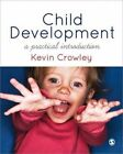 Child Development: A Practical Introduction by Kevin J. Crowley (Hardback, 2014)